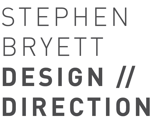 STEPHEN BRYETT // DESIGN & DIRECTION