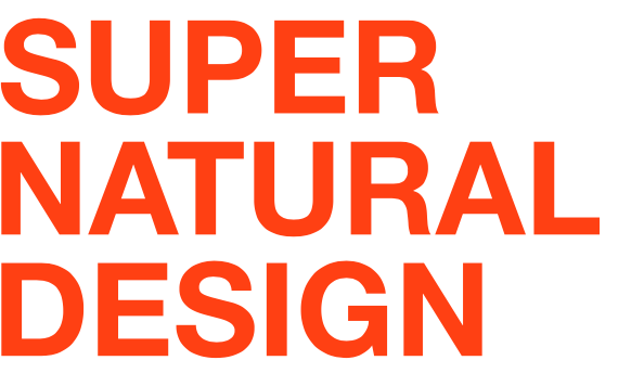 SUPER NATURAL DESIGN