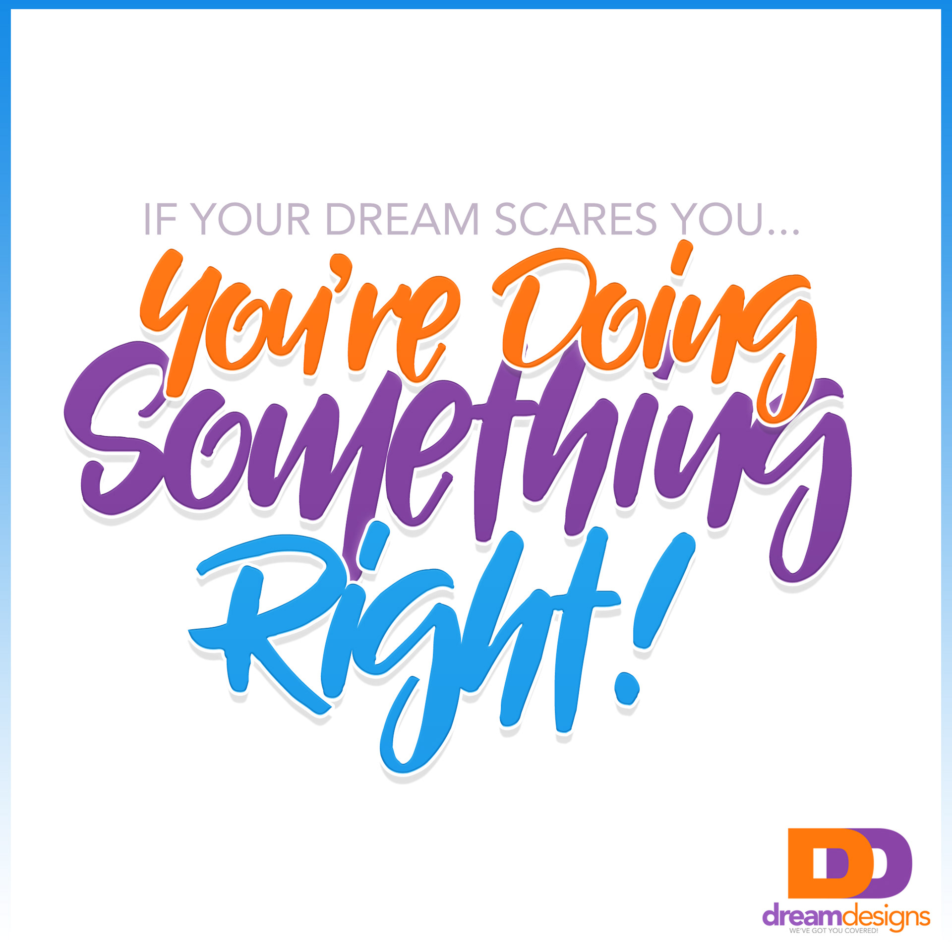 What If Our Dreams Are Right And >> Mona Jenise Dreamer S Motivation If Your Dreams Scare You