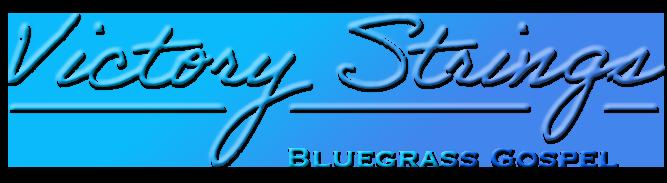 Victory Strings - Bluegrass Gospel