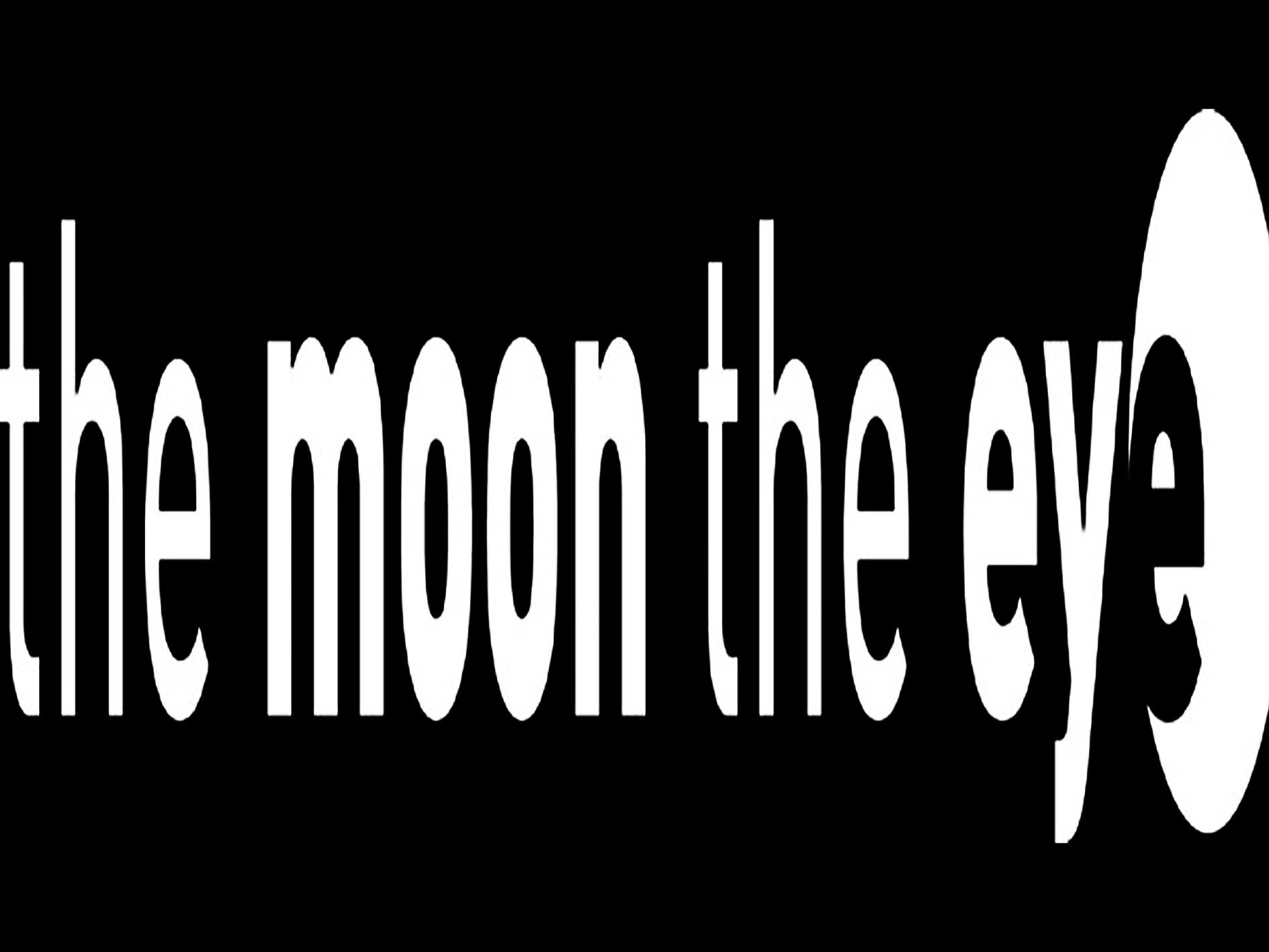 The Moon The Eye