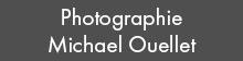 Photographie Michael Ouellet