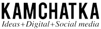 KAMCHATKA: Ideas + Digital + Social Media