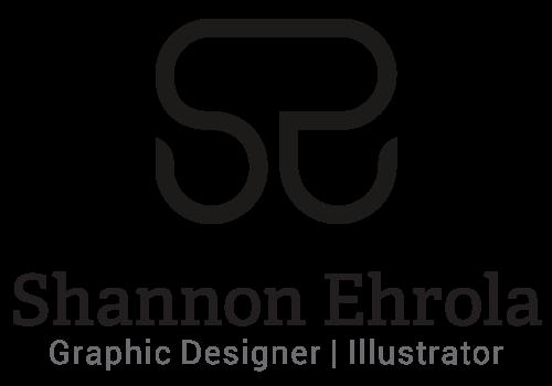 Shannon Ehrola, Graphic Designer | Visual Artist
